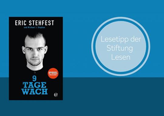 """Der Bestseller """"9 Tage wach"""" von Eric Stehfest als Lesetipp der Stiftung Lesen"""